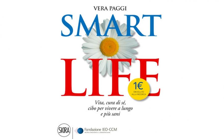 Vera Paggi firma Smart Life il libro edito da Skira in collaborazione con IEO•CCM