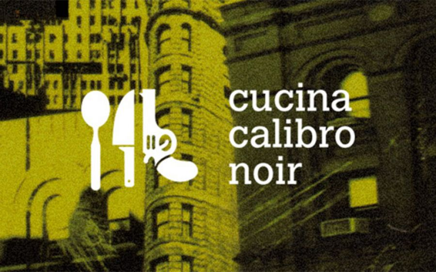Una Cena della Mala Milanesiana, ultimo appuntamento di Cucina Calibro Noir