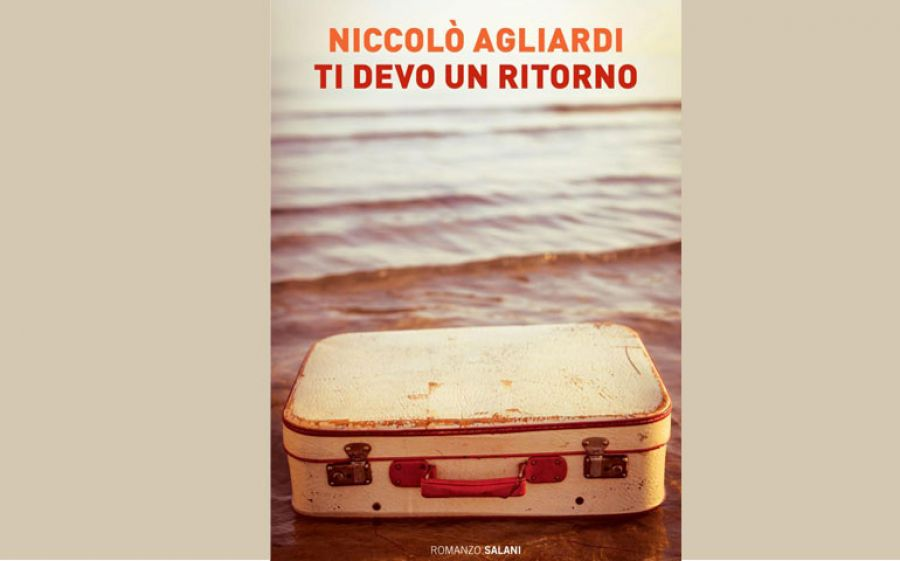 Ti devo un ritorno, il nuovo libro di Niccolò Agliardi edito da Salani