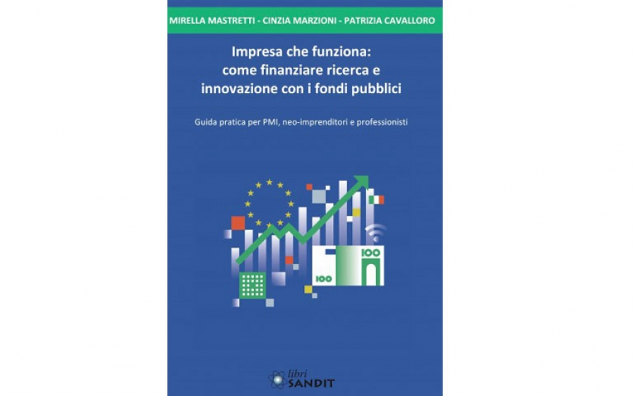 """Libri Sandit pubblica """"Impresa che funziona: come finanziare ricerca e innovazione con fondi pubblici"""", il libro per neo-imprenditori e professionisti"""