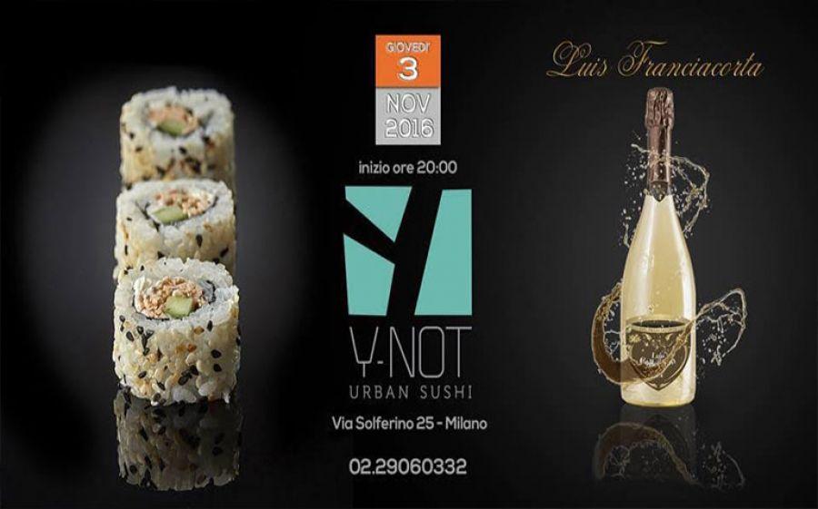 Menù degustazione al Y-NOT in collaborazione con la cantina Luis Franciacorta