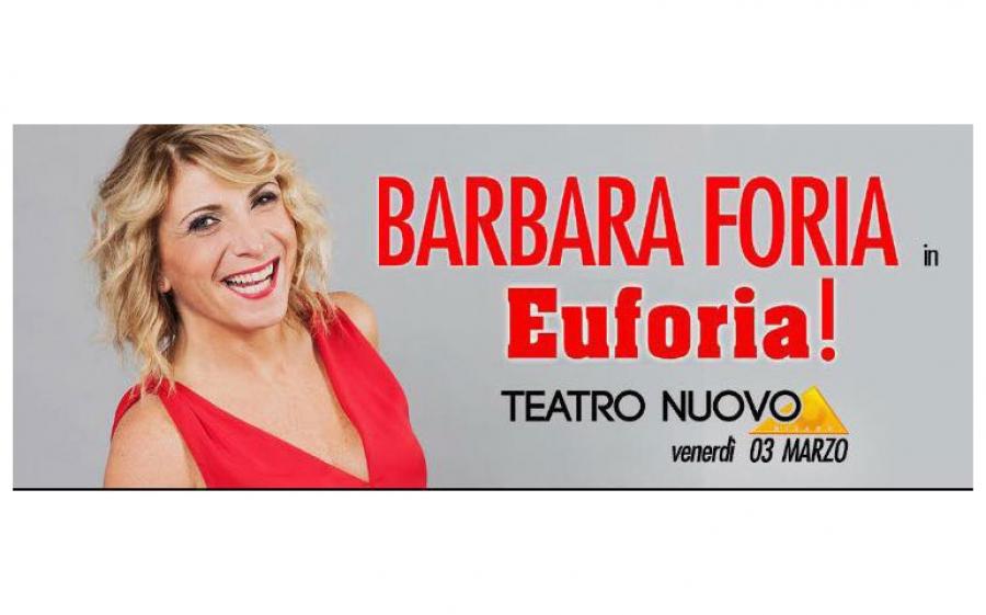 """Barbara Foria porta al Teatro Nuovo di Milano il suo nuovo spettacolo """"Euforia!"""""""