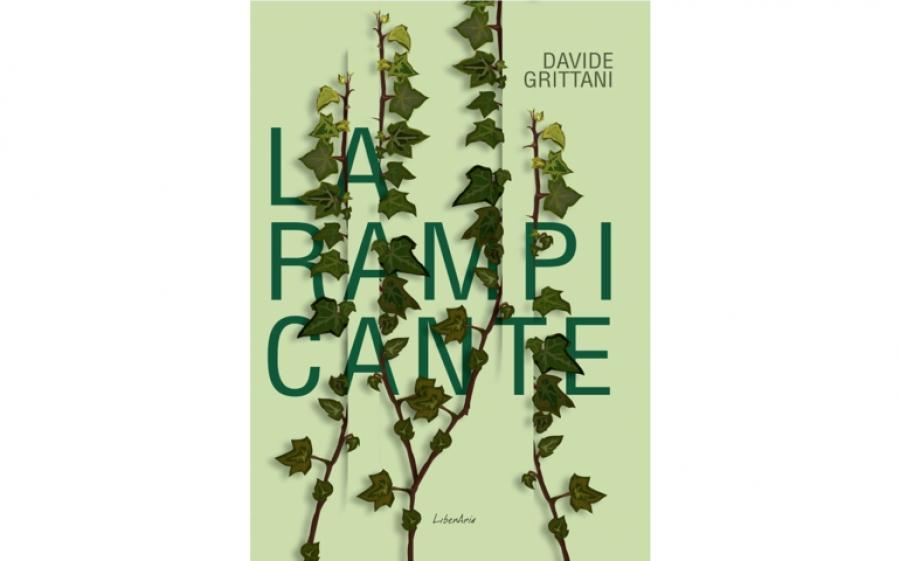 """Vita, disperazione e riscatto ne """"La Rampicante"""", il terzo romanzo di Davide Grittani"""