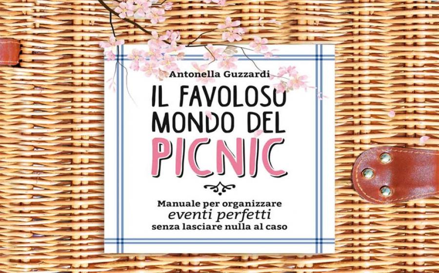 """""""Il favoloso mondo del picnic"""", il libro di Antonella Guzzardi con i segreti per organizzare eventi perfetti"""
