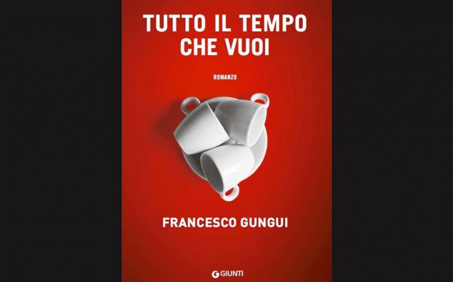 """""""Tutto il tempo che vuoi"""", il nuovo libro di Francesco Gungui dal 7 giugno in libreria"""