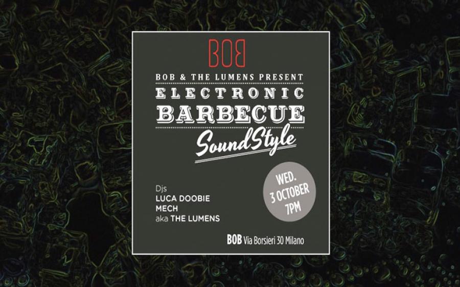 """Il BOB di Milano presenta """"Electronic Barbecue Soundstyle"""""""