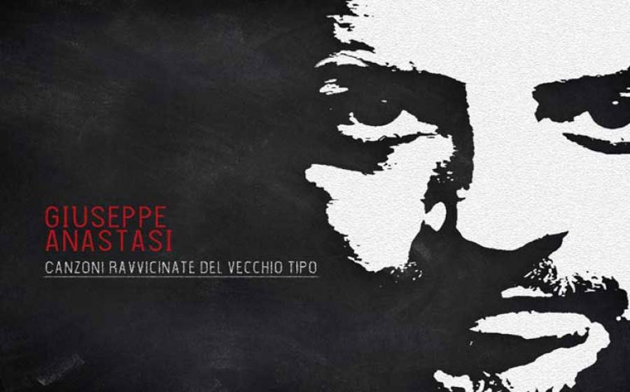 Canzoni ravvicinate del vecchio tipo: il primo album del cantautore Giuseppe Anastasi